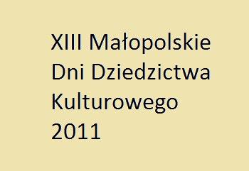 XIII Małopolskie Dni Dziedzictwa Kulturowego 2011