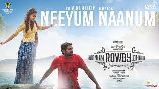 Naanum Rowdy Dhaan – Neeyum Naanum _ Lyric Video _ Neeti Mohan, Anirudh _ Thamarai _ Vignesh Shivan