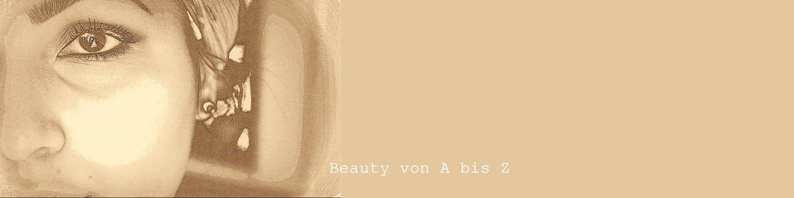 Beauty von A bis Z