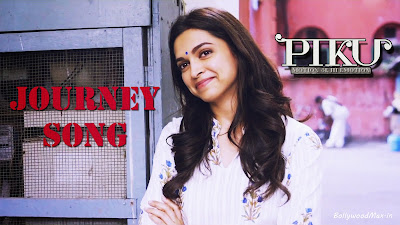 Deepika Padukone Journey Song Piku