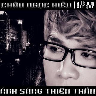 thien than, album chau ngoc hieu, chau ngoc hieu vol 1, nhac moi 2012
