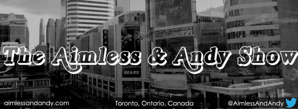 The Aimless & Andy Show