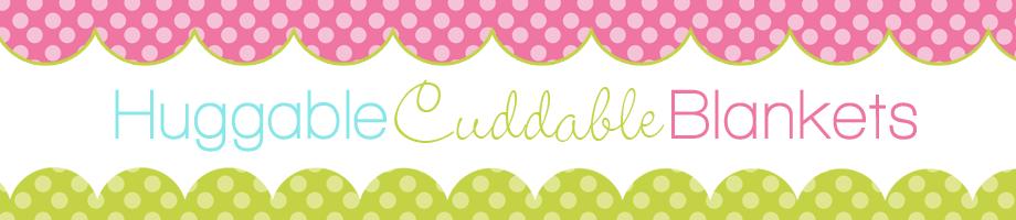 Huggable Cuddable Blankets