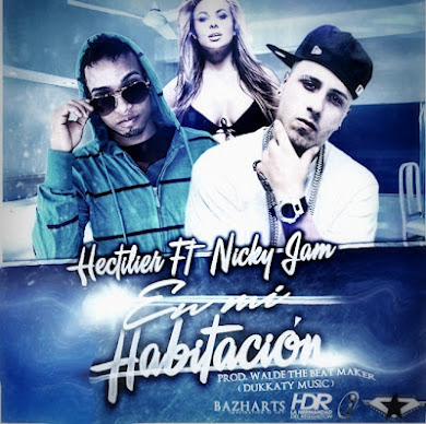 Hectilier Ft. Nicky Jam - En Mi Habitacion (Prod. By. Walde The Beat Maker)