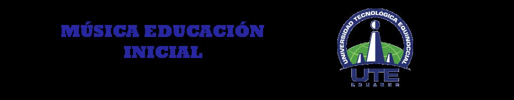 MÚSICA EDUCACIÓN INICIAL UTE