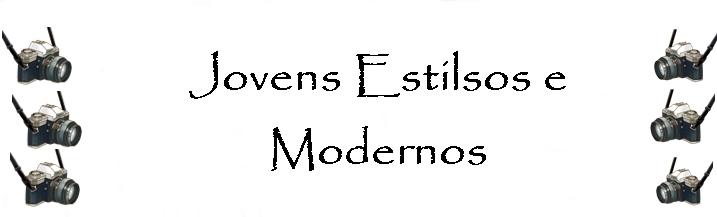Jovens Estilosos & Modernos ...