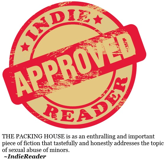"The Packing House is ""Indie Reader Approved"" as of 3/4/16"