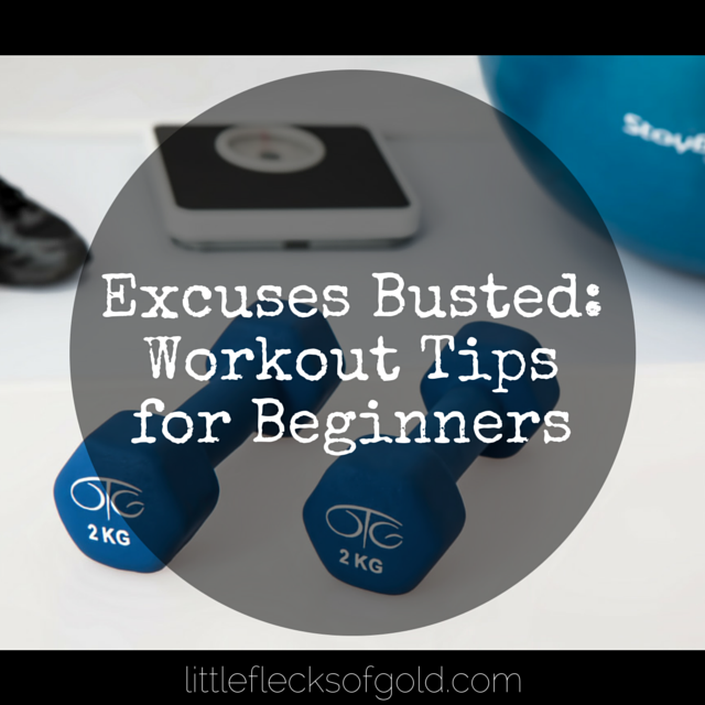Excuses Busted: Tips For Beginners