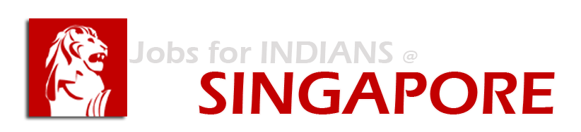 jobs for INDIANS @ SINGAPORE