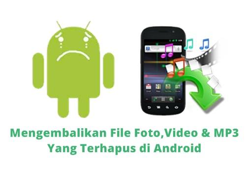 Mengambalikan file yang terhapus di Android