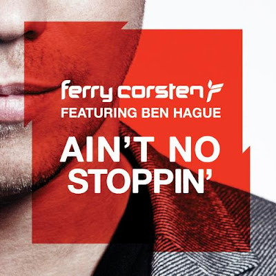 Ferry Corsten Feat. Ben Hague - Ain't No Stoppin'