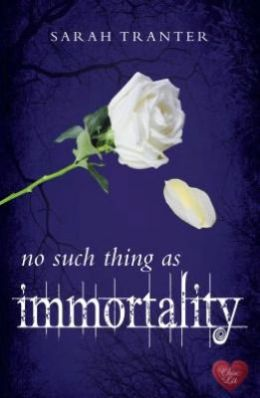 No Such Thing as Immmortality by Sarah Tranter