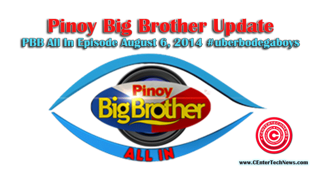 Pinoy Big Brother Update: PBB All In Episode August 6, 2014 #‎uberbodegaboys‬