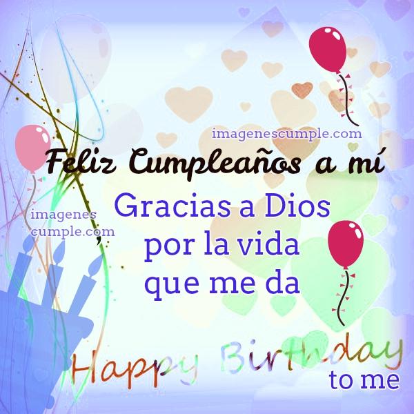 Frases de feliz cumpleaños con oración por mi cumple, feliz cumpleaños a mí, tarjeta bonita para mi muro facebook en mi cumpleaños