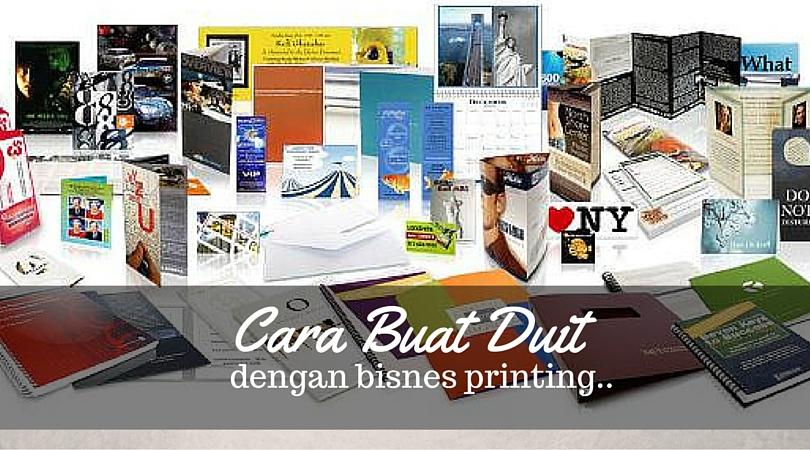 Cara Buat Duit Dengan Bisnes Printing