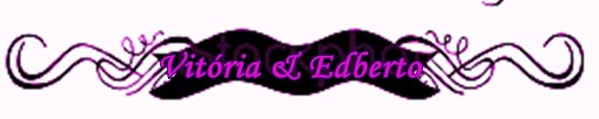 Vitória & Edberto !!!
