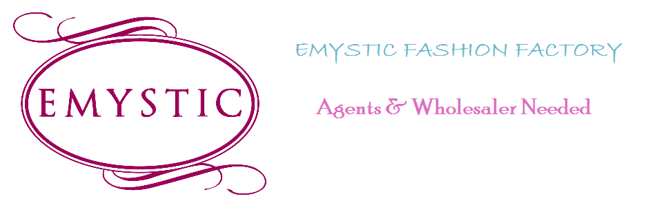 Emystic Fashion Factory - Agent & Wholesaler Needed