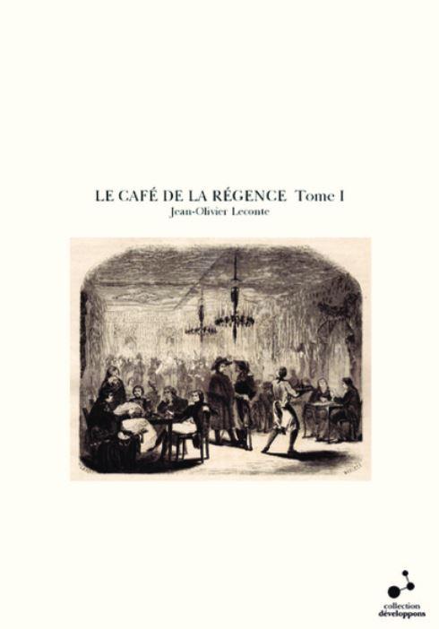 Le Café de la Régence - TOME I