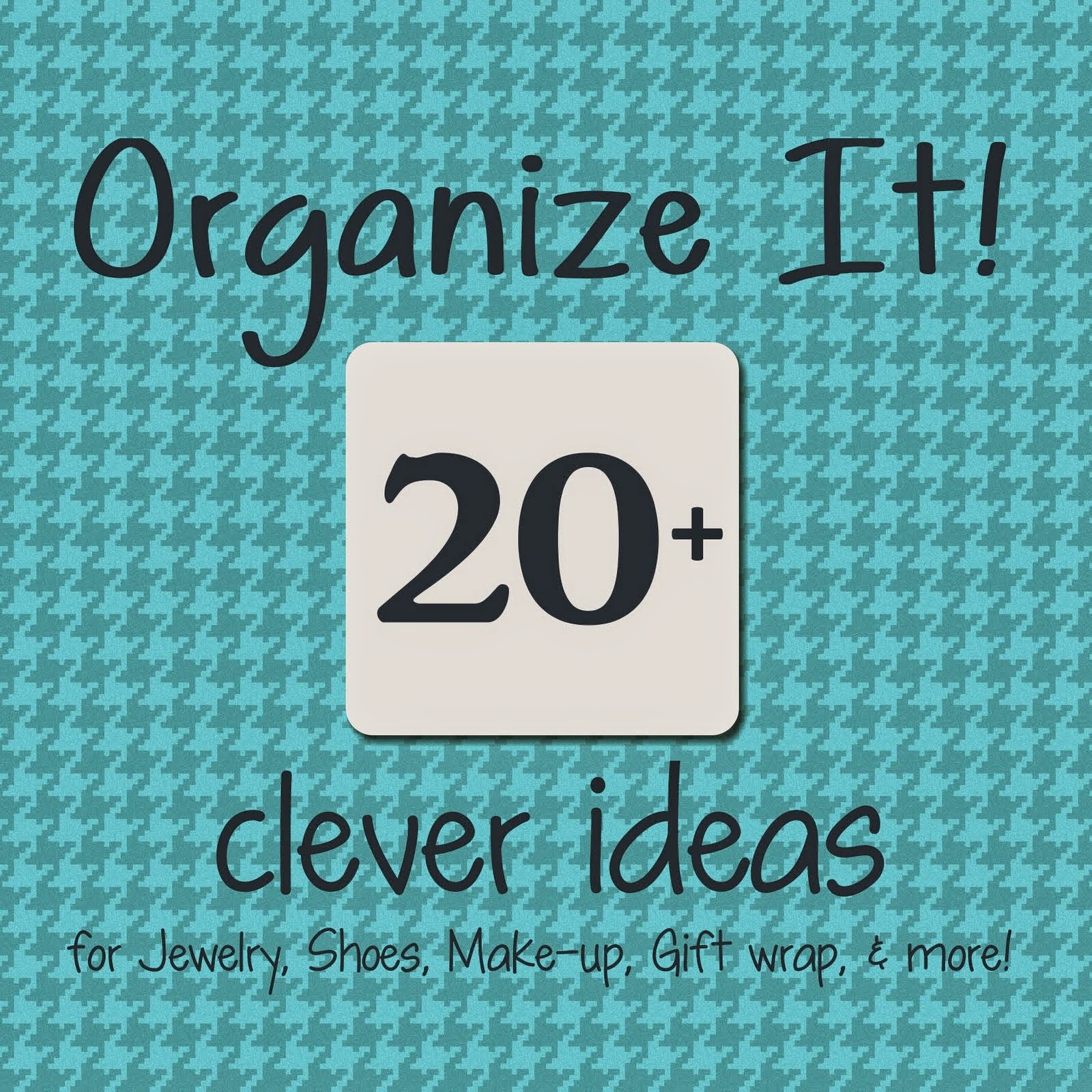 Get Organized 20+ Clever Ideas