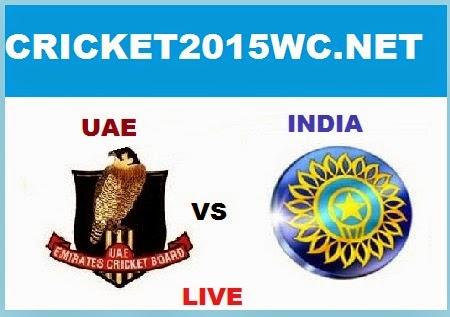 INDIA VS UAE MATCH LIVE SCORES 2015 ONLINE