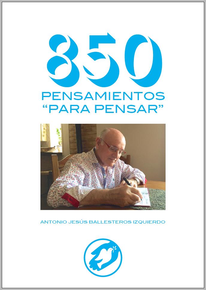 """Descárgate gratis en PDF mi libro """"850 PENSAMIENTOS PARA PENSAR"""". Haz click sobre esta portada."""