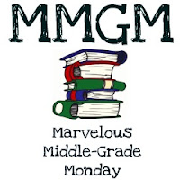 Marvelous Middle-Grade Monday