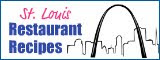 St. Louis Restaurant Recipes