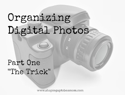 The Trick to Organizing Digital Photos- shapinguptobeamom.com