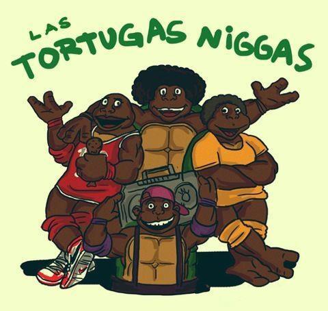 Las Tortugas Niggas