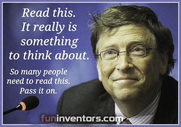 Words of Wisdom from Bill Gates. (A must read)