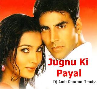 Jugnu+Ki+Payal+Bandhi+Hai-DJ+Amit+Sharma+Remix