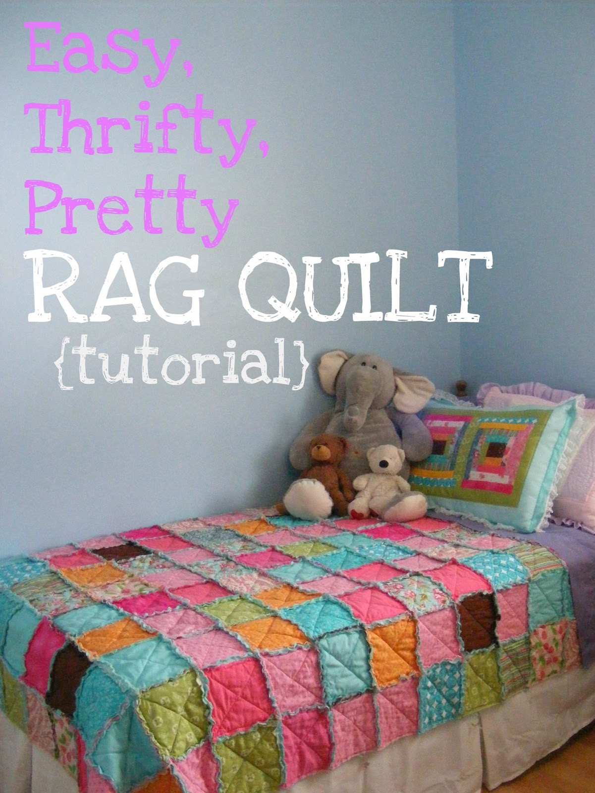 The Complete Guide to Imperfect Homemaking: Easy, Thrifty, Pretty ... : rag quilt how to - Adamdwight.com