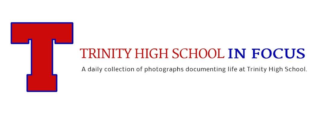 Trinity High School: In Focus