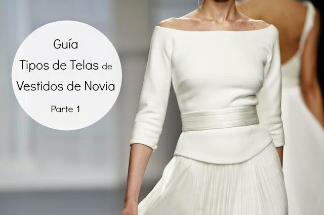 Guia de Tipos de Telas de Vestidos de Novia - Blog de Bodas