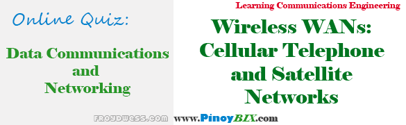 Practice Quiz in Wireless WANs: Cellular Telephone and Satellite Networks