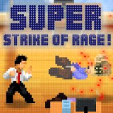 Game Super Strike of Rage!