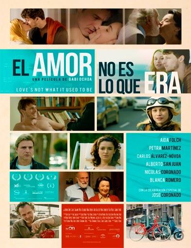 Ver El amor no es lo que era (2013) Online