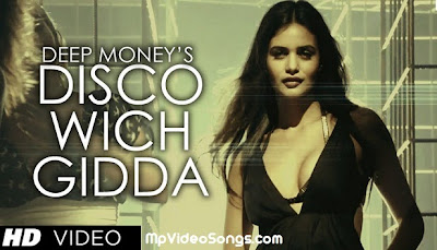 Disco Wich Gidda Tera HD Mp4 Video Song Download