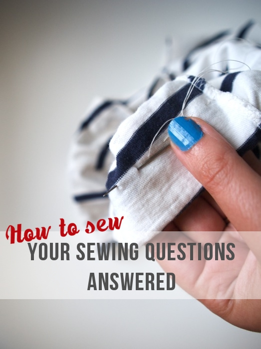 How to sew - your sewing questions answered | Randomly Happy