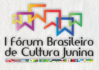 1° FÓRUM DE BRASILEIRO DE CULTURA JUNINA