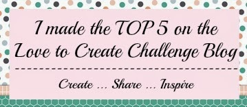 I made the Top 5 at Love to Create October 2013