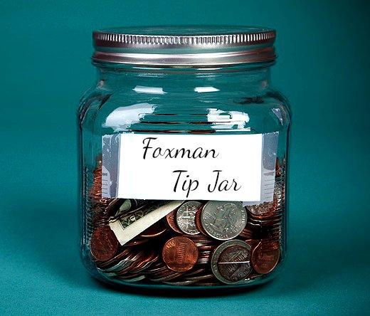 The Foxman Tip Jar