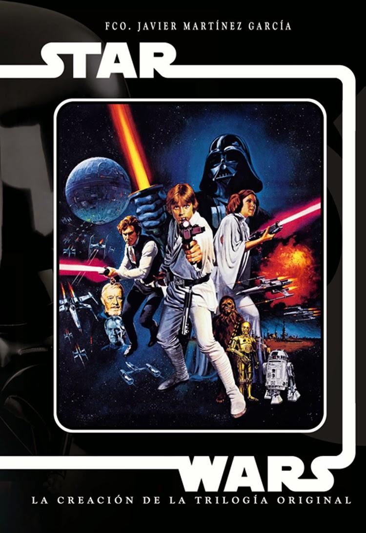Star Wars.La creación de la Trilogía Original.