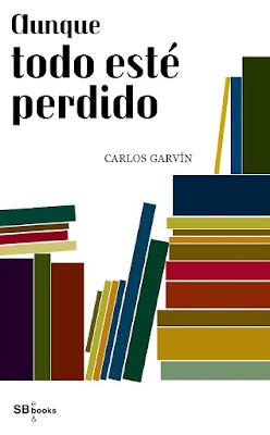 LIBRO - Aunque todo esté perdido Carlos Garvín (SB e&books - Mayo 2015) NOVELA | Edición ebook kindle Comprar en Amazon España