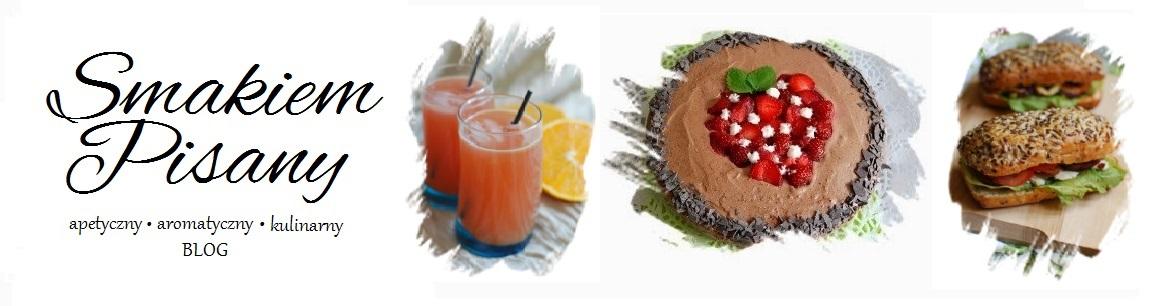 Smakiem Pisany: apetyczny, aromatyczny, kulinarny BLOG!