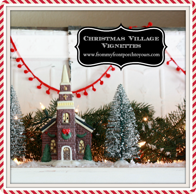 Small Christmas village church-Christmas Village Vignettes- From My Front Porch To Yours