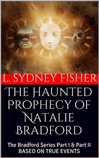 The Haunted Prophecy of Natalie Bradford (L.Sydney Fisher)
