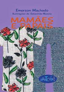 Mamães e papais, de Emerson Machado - R$ 28,00
