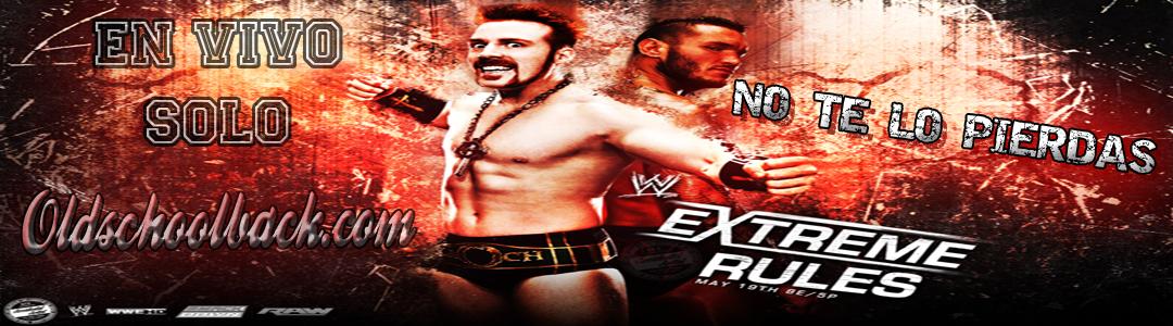 Ver Extreme Rules 2013 en VIVO y ESPAÑOL, Ver Extreme Rules 2013 online por internet