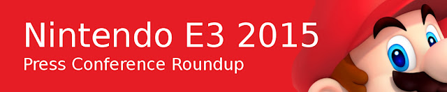 E3 2015 - Nintendo Press Conference Roundup